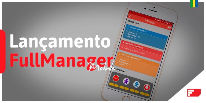 Lançamento do FullManager Mobile leva a gestão de SIM Cards para a palma da mão.