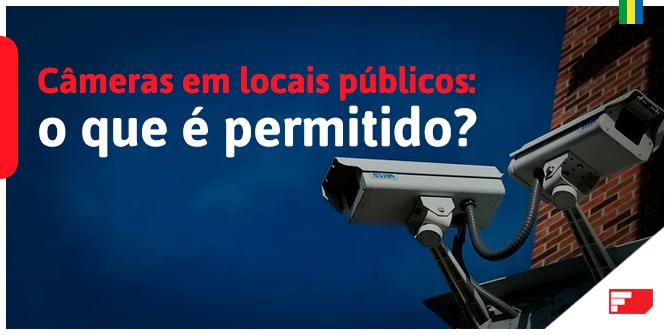 O que é permitido quando se trata de monitoramento em locais públicos?